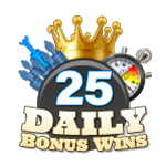 25 Daily Bonus Wins