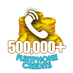 Flirt Phone 500,000 Credits