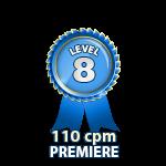 Premiere 110cpm - Level 8