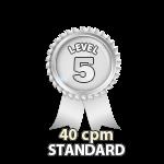 Standard 40cpm - Level 5
