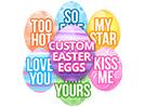 Custom Eggs
