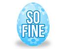 Easter Egg (So Fine)