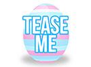 Easter Egg (Tease Me)