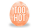 Easter Egg (Too Hot)