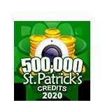 St Patricks 500,000 Credits