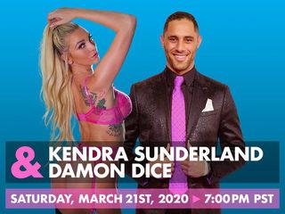 Kendra Sunderland & Damon Dice
