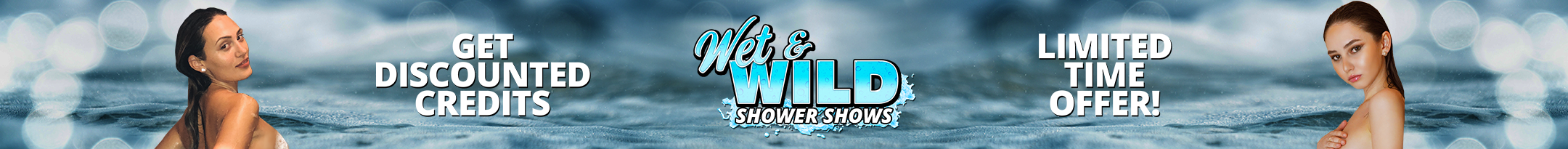 Wet & Wild Shower Shows Promo